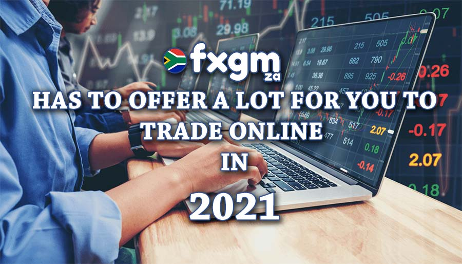 FXGM ZA has to offer a lot for you to trade online in 2021